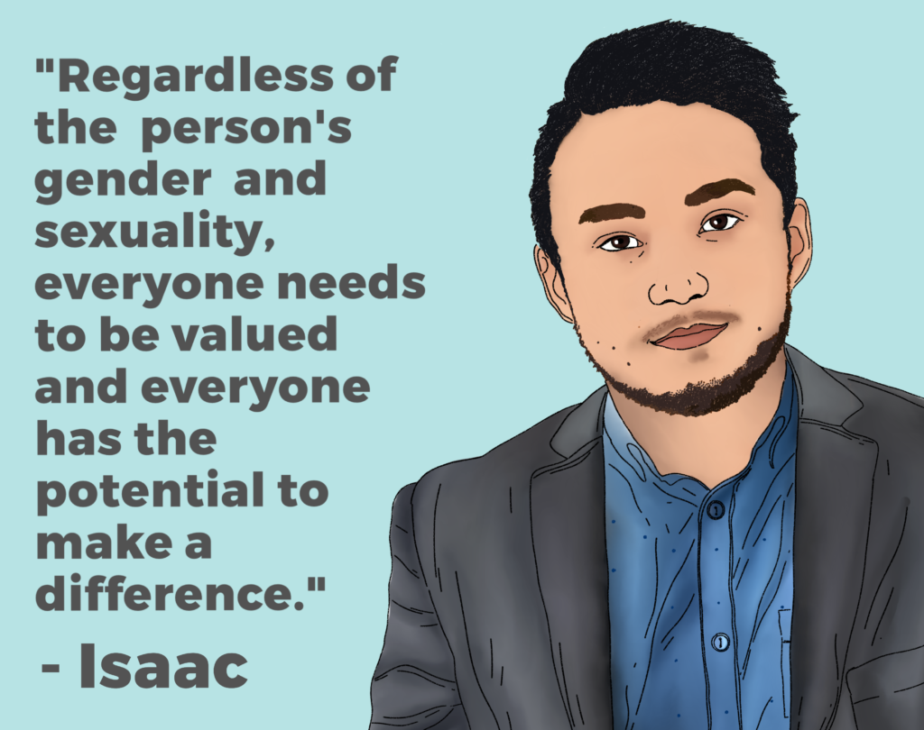 "Drawing of Isaac and his quote: ""Regardless of the person's gender and sexuality, everyone needs to be valued and everyone has the potential to make a difference""."